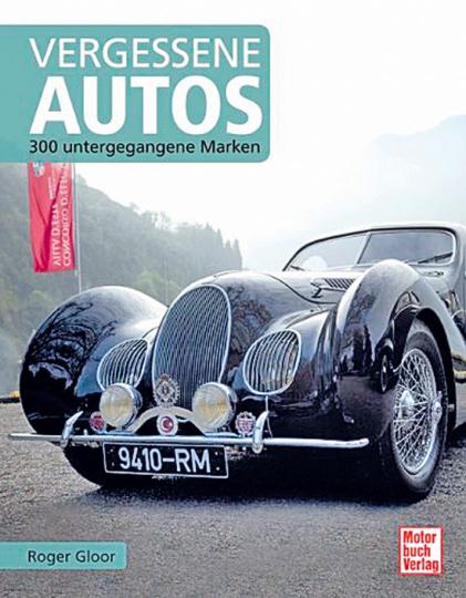 Vergessene Autos. 300 untergegangene Marken.