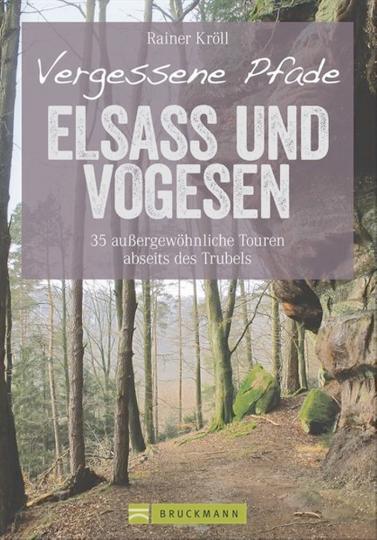 Vergessene Pfade - Elsass und Vogesen