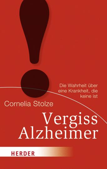 Vergiss Alzheimer - Die Wahrheit über eine Krankheit, die keine ist (Tb.)