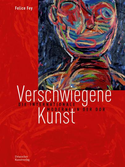 Verschwiegene Kunst. Die internationale Moderne in der DDR.