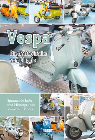 Vespa. Die flotten Roller von Piaggio.