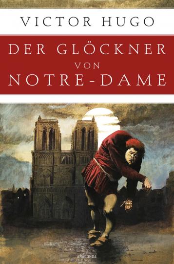 Victor Hugo. Der Glöckner von Notre-Dame. Roman.