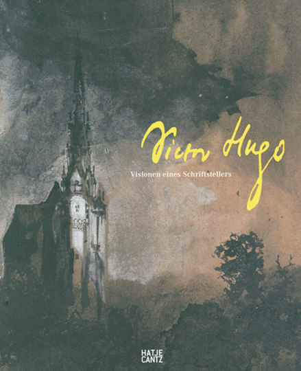 Victor Hugo. Visionen eines Schriftstellers.