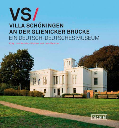 Villa Schöningen an der Glienicker Brücke. Ein Deutsch-Deutsches Museum.