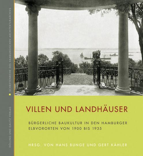 Villen und Landhäuser. Bürgerliche Baukultur in den Hamburger Elbvororten von 1900 bis 1935.