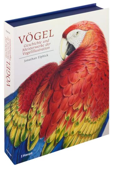 Vögel. Geschichte und Meisterwerke der Vogelillustration. Schätze aus der Bibliothek des Natural History Museum London.