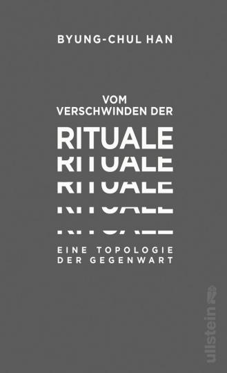 Vom Verschwinden der Rituale. Eine Topologie der Gegenwart.