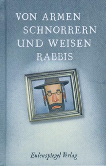 Von armen Schnorrern und weisen Rabbis