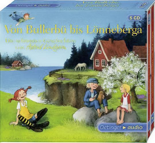 Von Bullerbü bis Lönneberga. Die schönsten Geschichten von Astrid Lindgren.
