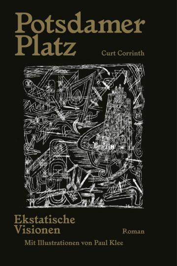 Von Curt Corrinth. Potsdamer Platz. Ekstatische Visionen.