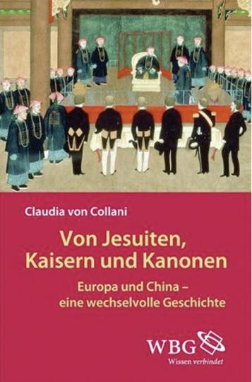 Von Jesuiten, Kaisern und Kanonen. Europa und China- eine wechselvolle Geschichte.