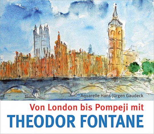 Von London bis Pompeji mit Theodor Fontane.