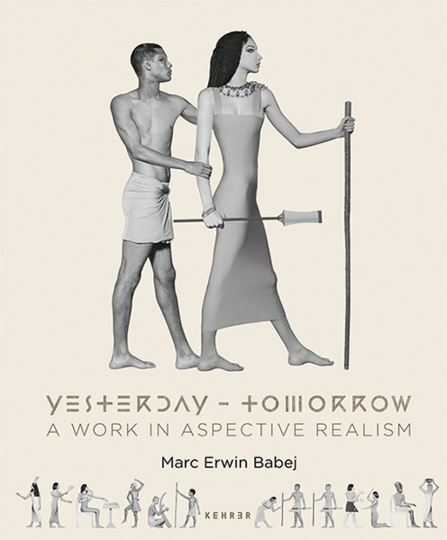 Von Marc Erwin Babej. Yesterday - Tomorrow. A Work in Aspective Realism.