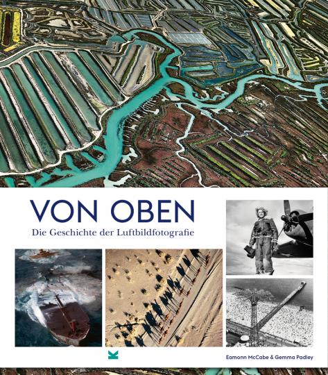Von oben. Die Geschichte der Luftbildfotografie.