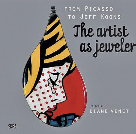 Von Picasso bis Koons. Der Künstler als Schmuckdesigner. The Artist as Jeweler.
