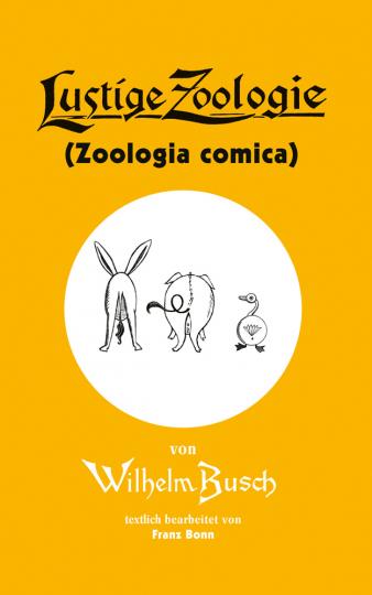 Von Wilhelm Busch. Lustige Zoologie. (Zoologia comica).