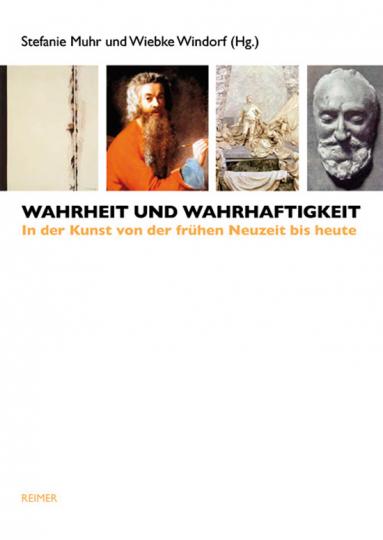 Wahrheit und Wahrhaftigkeit in der Kunst von der Neuzeit bis heute.
