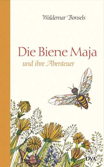 Waldemar Bonsels. Die Biene Maja und ihre Abenteuer. Roman.