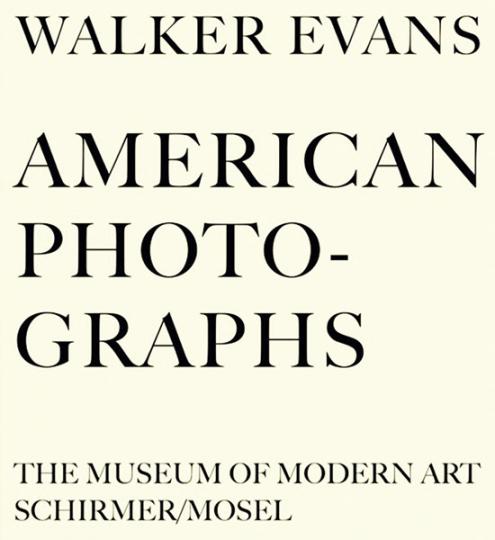 Walker Evans. American Photographs. 75 Jahre - Die Jubiläumsausgabe!