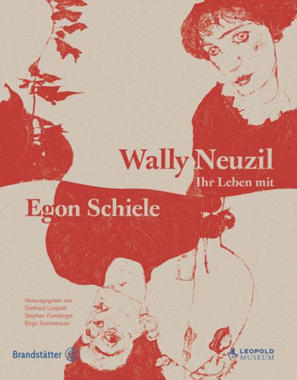 Wally Neuzil. Ihr Leben mit Egon Schiele.