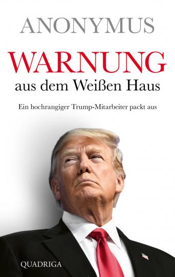 Warnung aus dem Weißen Haus. Ein hochrangiger Trump-Mitarbeiter packt aus.