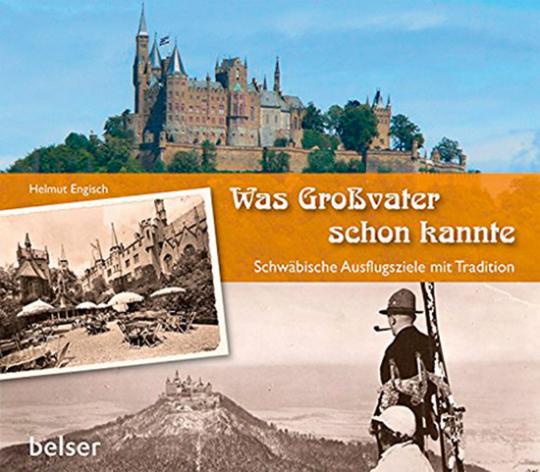Was Großvater schon kannte. Schwäbische Ausflugsziele mit Tradition.