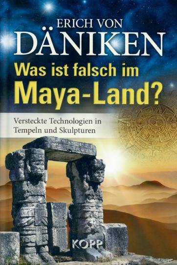 Was ist falsch im Maya-Land? - Versteckte Technologien in Tempeln und Skulpturen