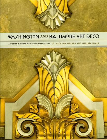 Washington und Baltimore Art Deco. Eine Designgeschichte benachbarter Städte. A Design History of Neighboring Cities.