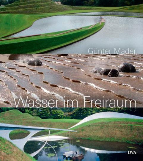 Wasser im Freiraum. Element der Garten- und Landschaftsgestaltung.