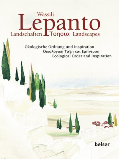 Wassili Lepanto Landschaften. Ökologische Ordnung und Inspiration.