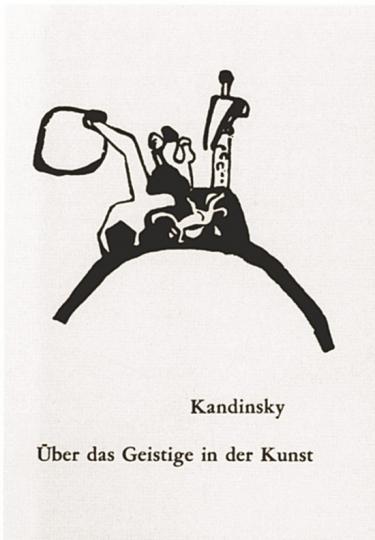 Wassily Kandisky - Über das Geistige in der Kunst.