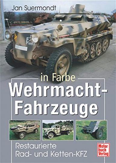 Wehrmacht-Fahrzeuge in Farbe. Restaurierte Rad- und Ketten-KFZ.