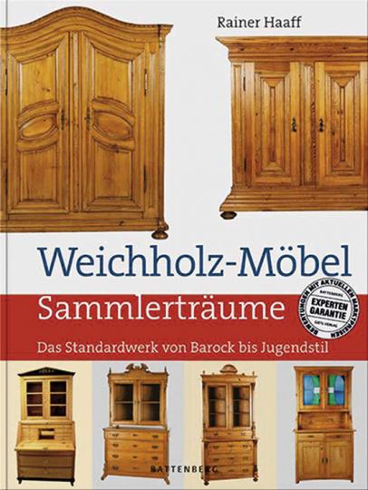 Weichholz-Möbel. Standardwerk von Barock bis Jugendstil.