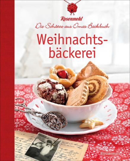 Weihnachtsbäckerei. Die Schätze aus Omas Backbuch.
