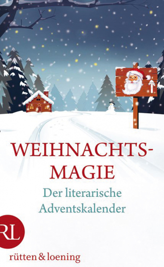 Weihnachtsmagie. Der literarische Adventskalender. Mit Rätseln und Rezepten zur Weihnachtszeit.
