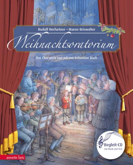 Weihnachtsoratorium. Das Chorwerk von Johann Sebastian Bach Teil I - III. Mit CD.