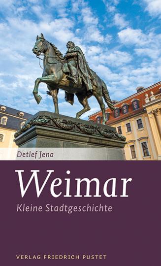 Weimar. Kleine Stadtgeschichte.