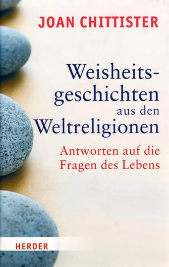 Weisheitsgeschichten aus den Weltreligionen - Antworten auf die Fragen des Lebens