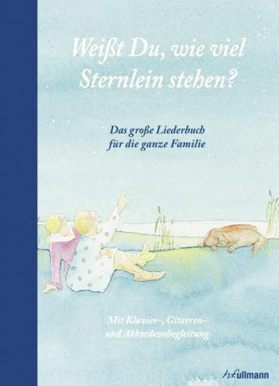 Weißt Du, wie viel Sternlein stehen? Das große Liederbuch für die ganze Familie.