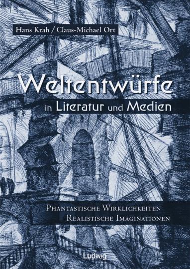 Weltentwürfe in Literatur und Medien. Phantastische Wirklichkeiten - Realistische Imaginationen. Festschrift für Marianne Wünsch.