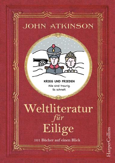 Weltliteratur für Eilige. 101 Bücher auf einen Blick.