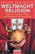 Weltmacht Religion - Wie der Glaube Politik und Gesellschaft bestimmt