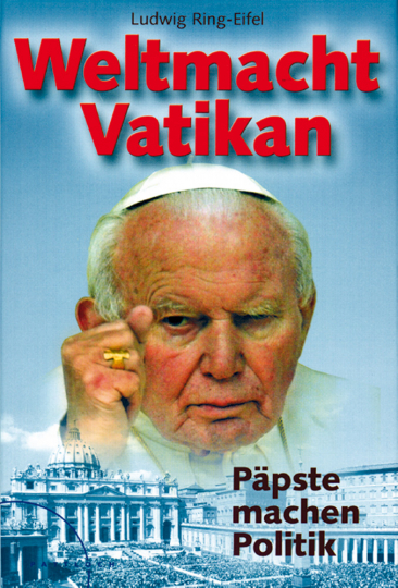 Weltmacht Vatikan - Päpste machen Politik