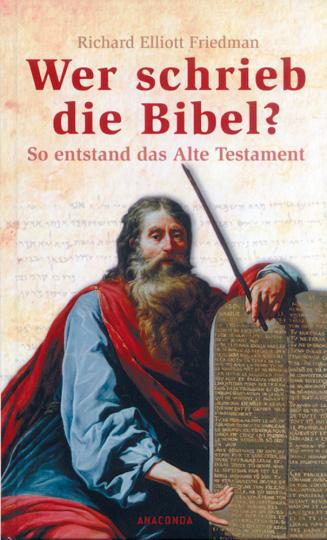 Wer schrieb die Bibel? - So entstand das Alte Testament