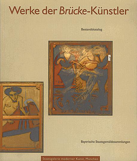 Werke der Brücke-Künstler - Heckel, Kirchner, Mueller, Nolde, Pechstein, Schmidt-Rottluff
