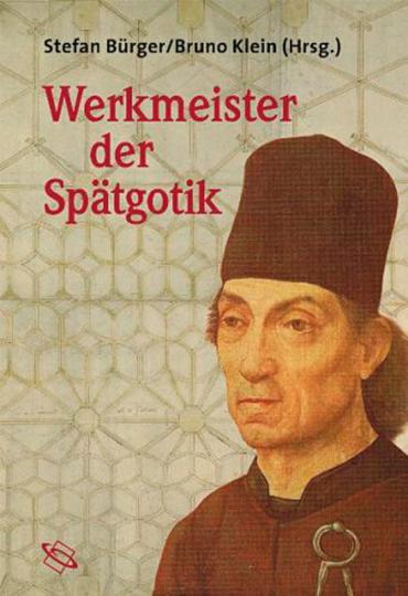 Werkmeister der Spätgotik.