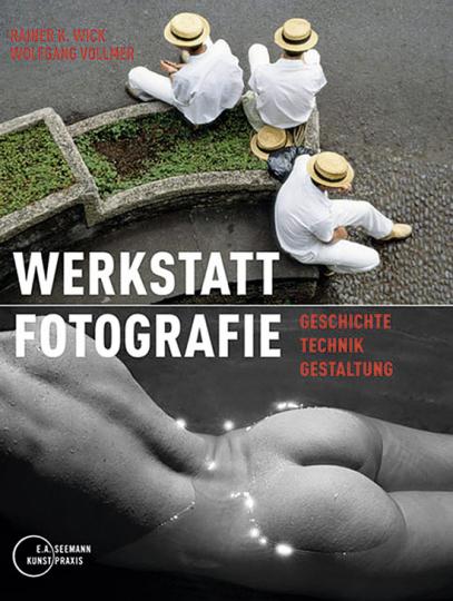 Werkstatt Fotografie. Geschichte, Technik, Gestaltung.