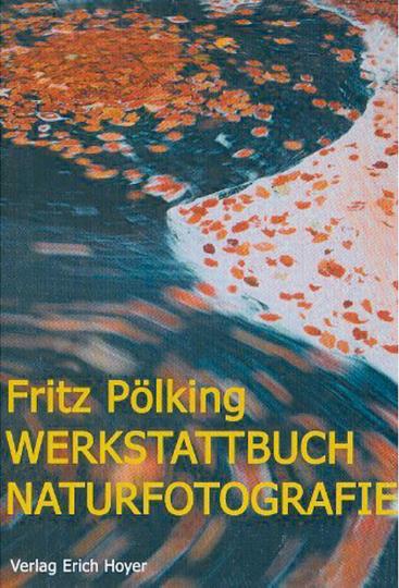 Werkstattbuch Naturfotografie