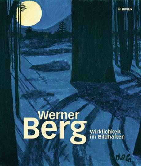 Werner Berg. Wirklichkeit im Bildhaften.
