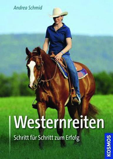 Westernreiten. Schritt für Schritt zum Erfolg.